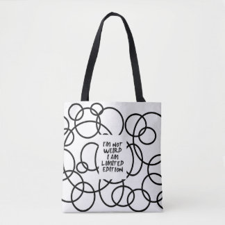 am not weird !! CASUAL & FASHION Tote Bag
