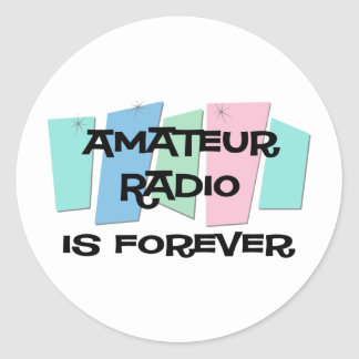 Amateur Radio Is Forever Stickers