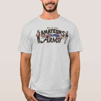 Amateurs to Arms tshirt