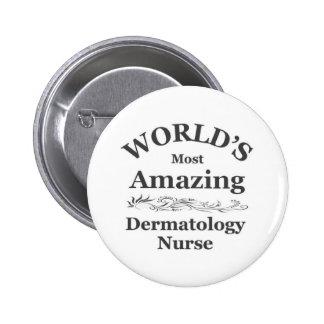Amazing Dermatology Nurse 6 Cm Round Badge
