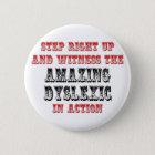 Amazing Dyslexic In Action 6 Cm Round Badge