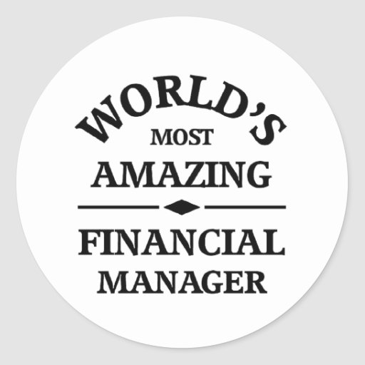 Amazing Financial Manager Round Stickers