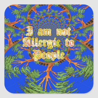 Amazing Hakuna Matata I am not allergic to people  Square Sticker