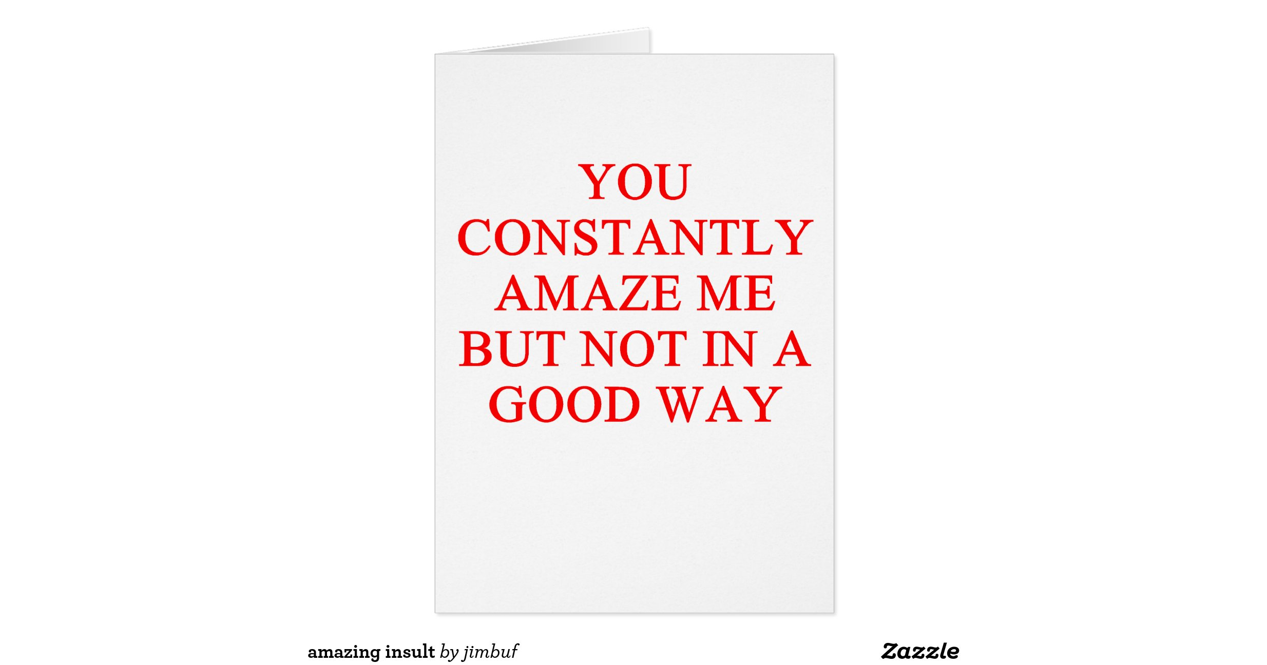 Insult cards amazing insult greeting card zazzle m4hsunfo