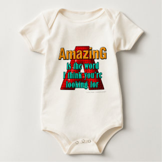 AmazinG is the word I think you're looking for Baby Bodysuit