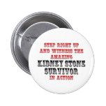 Amazing Kidney Stone Survivor In Action Pin