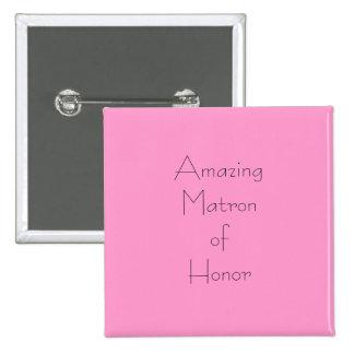 Amazing Matron of Honor 15 Cm Square Badge