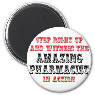 Amazing Pharmacist In Action 6 Cm Round Magnet
