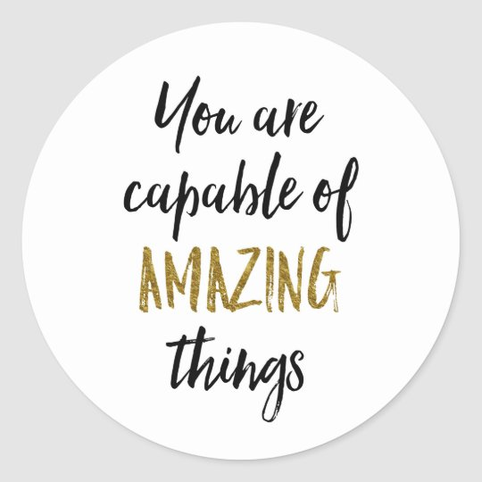 Amazing Things Motivational Quote Classic Round Sticker