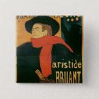 Ambassadeurs: Aristide Bruant, 1892 15 Cm Square Badge