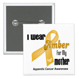 Amber Ribbon For My Mother - Appendix Cancer 15 Cm Square Badge