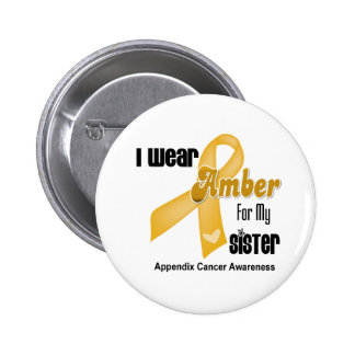 Amber Ribbon For My Sister - Appendix Cancer 6 Cm Round Badge