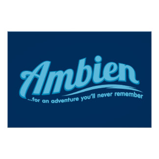 Ambien For an adventure you ll never remember Posters