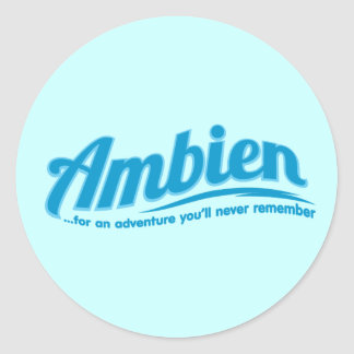 Ambien For an adventure you ll never remember Round Stickers