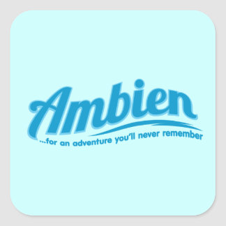 Ambien For an adventure you ll never remember Square Sticker
