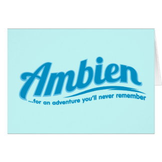 Ambien: For an adventure you'll never remember Greeting Card