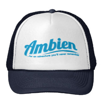 Ambien: For an adventure you'll never remember Hat