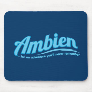 Ambien: For an adventure you'll never remember Mouse Pads