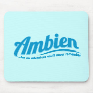 Ambien: For an adventure you'll never remember Mousepads