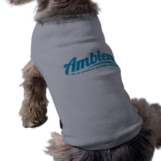 Ambien: For an adventure you'll never remember Sleeveless Dog Shirt