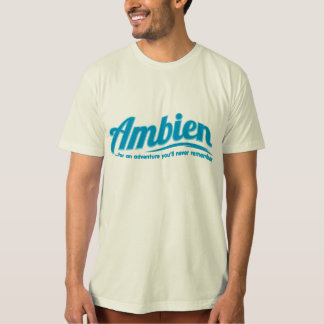 Ambien: For an adventure you'll never remember T Shirt