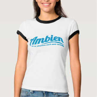 Ambien: For an adventure you'll never remember T-shirts