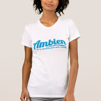 Ambien: For an adventure you'll never remember Tshirts