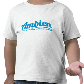 Ambien: For an adventure you'll never remember Tshirt