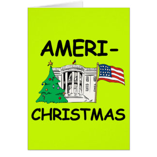 Ameri-Christmas - Make Christmas Great Again Greeting Card