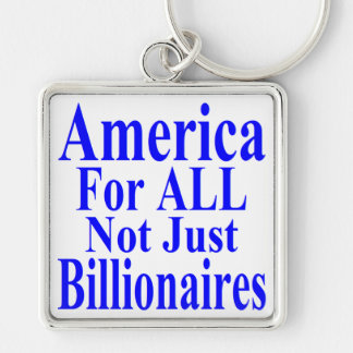 America For ALL Not Just Billionaires Silver-Colored Square Key Ring