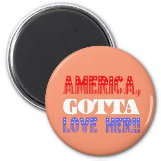 AMERICA GOTTA LOVE HER T-SHIRT TEE 6 CM ROUND MAGNET