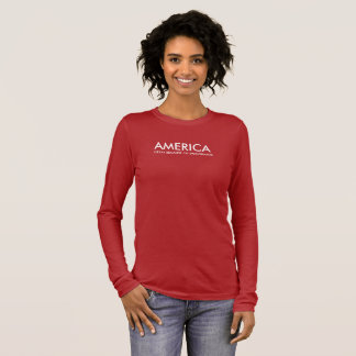 America Great Because Of Immigrants Long Sleeve T-Shirt