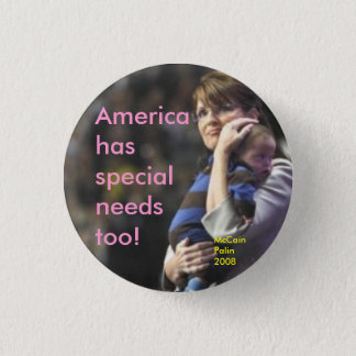 America has special needs too:  McCain/Palin 2008 3 Cm Round Badge
