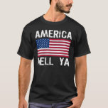 AMERICA HELL YA T-Shirt