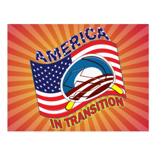AMERICA IN TRANSITION - OBAMANIZATION - SOCIALIZE POST CARDS