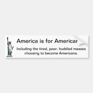 America is for Americans - Statue of Liberty Bumper Sticker