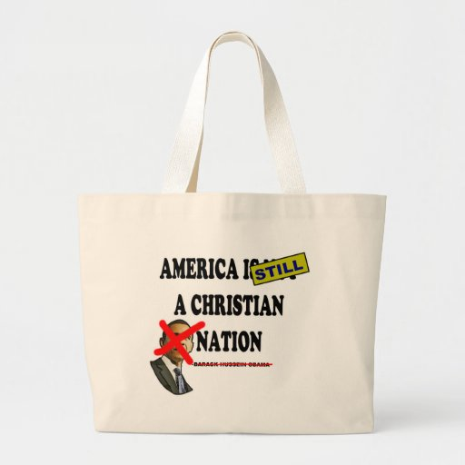 America Is Still A Christian Nation Canvas Bags