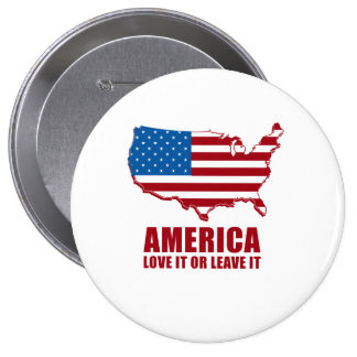 America. Love it or Leave it. 10 Cm Round Badge