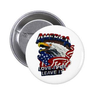 America Love It Or Leave It 6 Cm Round Badge