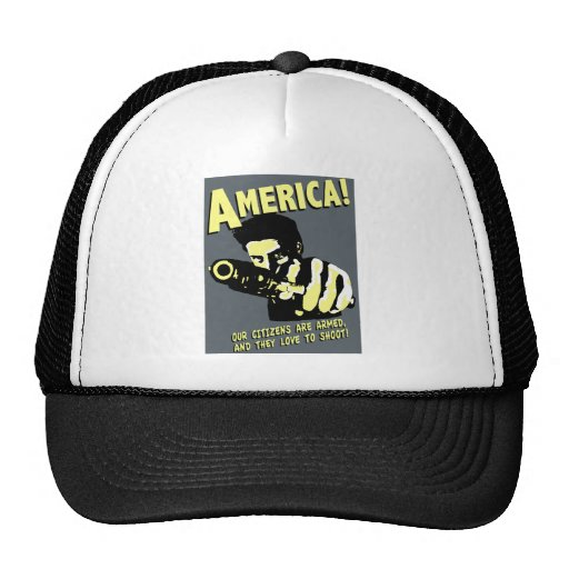 America! our citizens are armed, and they love to mesh hat