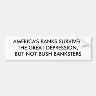 AMERICA S BANKS SURVIVED THE GREAT DEPRESSION BUMPER STICKER