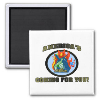 America 's Coming For You! Square Magnet