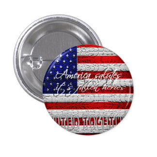 America Salutes it's fallen heroes 9/11 Button