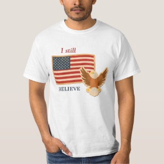 America Still Believe Patriotic T-Shirt