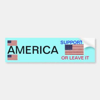 America, Support it  or Leave it Bumper Sticker