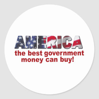 America - The Best Government Money can Buy Sticker