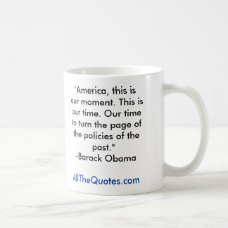 """""""America, this is our moment. This is our time.... Basic White Mug"""