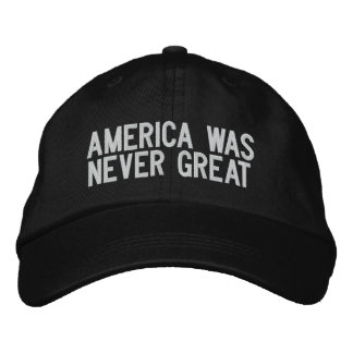 America Was Never Great - Black Embroidered Hat