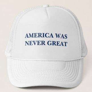 AMERICA WAS NEVER GREAT TRUCKER HAT