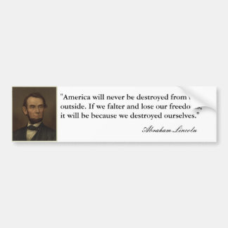 """America will never be destroyed..."" Abe Lincoln Bumper Sticker"